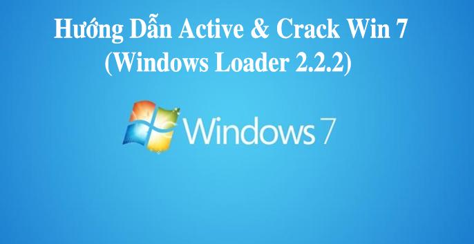 Windows Loader 2.2.2 - Phần Mềm hỗ trợ Active & Crack Win 7 Tốt Nhất 2019