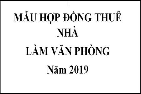 HỢP ĐỒNG THUÊ NHÀ MỚI NHẤT 2019