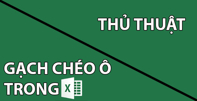 thu thuat gach cheo o trong excel 2013